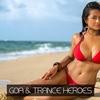 Couverture de l'album Goa & Trance Heroes