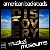 Cover of the album American Backroads Discovery - Musical Museums, Vol. 1