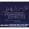 Cover of the album Istanbul in Blue
