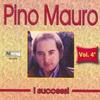 Couverture de l'album I successi di Pino Mauro, Vol. 4
