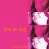 Cover of the album Mer Av Deg