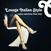 Cover of the album Lounge Italian Style - NuJazz Selections From Italy