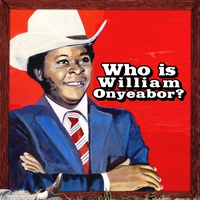 Cover of the track World Psychedelic Classics 5: Who Is William Onyeabor?