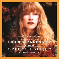 Couverture du titre The Journey So Far - The Best of Loreena McKennitt (Deluxe Edition)