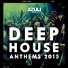 Cover of the album Azuli Presents Deep House Anthems 2015