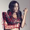 Couverture de l'album So Much Trouble