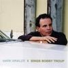 Cover of the album Mark Winkler Sings Bobby Troup