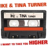Couverture de l'album Ike & Tina Turner I Want To Take You Higher