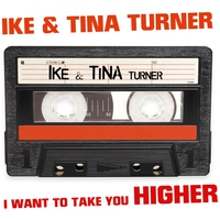 Couverture du titre Ike & Tina Turner I Want To Take You Higher