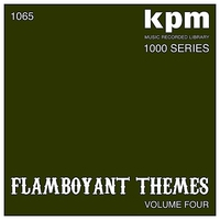 Cover of the track KPM 1000 Series: Flamboyant Themes (Volume 4)