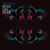 Cover of the album Never Can Decide - Single