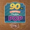 Couverture de l'album 90`lar En İyi Türkçe Pop, Vol. 1