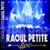 Cover of the album Raoul Petite Live