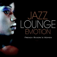 Cover of the track Jazz Lounge Emotion - French Riviera's Women