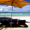 Cover of the album Hotel Del Mar - Lounge Café