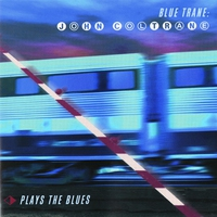 Cover of the track Blue Trane: John Coltrane Plays the Blues (Remastered)