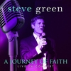 Couverture de l'album A Journey of Faith: Steve Green Live in Concert