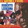 Cover of the album Roberto Ledesma - 15 Grandes Éxitos
