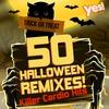 Cover of the album 50 Halloween Remixes! Killer Cardio Hits