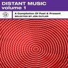 Cover of the album Distant Music, Vol. 1 - A Compilation of Past & Present (Selected by Jon Cutler)