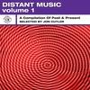 Couverture de l'album Distant Music, Vol. 1 - A Compilation of Past & Present (Selected by Jon Cutler)