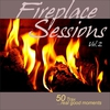 Cover of the album Fireplace Sessions Vol.2 - 50 Trax - Real Good Moments