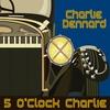 Cover of the album 5 O'Clock Charlie