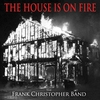 Cover of the album The House Is on Fire