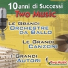 Cover of the album 10 Anni Di Successi Two Music