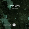 Cover of the album Our Love - Single