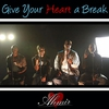 Cover of the album Give Your Heart a Break - Single