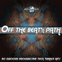 Cover of the track Off the Beat'n Path (30 Groovy Progressive Tech Trance Hits)