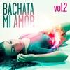 Cover of the album Bachata Mi Amor Compilation, Vol. 2