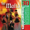 Cover of the album La Mafia: 30 Éxitos Insuperables