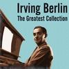 Couverture de l'album Irving Berlin: The Greatest Collection