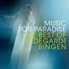 Couverture de l'album Music for Paradise - The Best of Hildegard von Bingen
