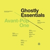 Cover of the album Ghostly Essentials: Avant-Pop One