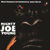 Couverture de l'album Mighty Joe Young (Soundtrack from the Motion Picture)