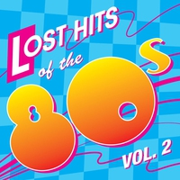 Cover of the track Lost Hits of the 80's, Vol. 2 - All Original Artists & Versions