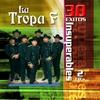 Couverture de l'album La Tropa F: 30 Éxitos Insuperables