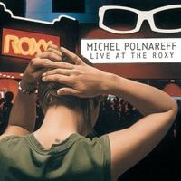 Cover of the track Michel Polnareff (Live at the Roxy)