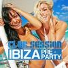 Couverture de l'album Club Session Ibiza Pre-Party - 2012