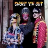 Couverture de l'album Smoke 'Em Out (feat. ANOHNI) - Single