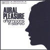 Cover of the album Aural Pleasure
