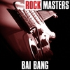 Couverture de l'album Rock Masters: Bai Bang