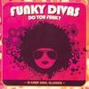 Couverture de l'album Funky Divas - Do You Funk?