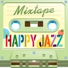 Cover of the album Mixtape; Happy Jazz