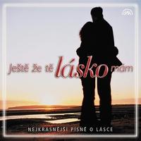Couverture du titre Ještě Že Tě, Lásko, Mám - Nejkrásnějš' P'sně O Lásce