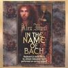 Couverture de l'album In The Name of Bach