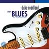 Couverture de l'album Duke Robillard Plays Blues - The Rounder Years